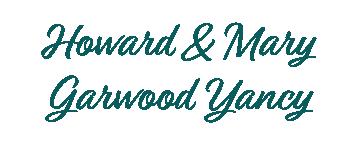 Howard & Mary Garwood Yancy